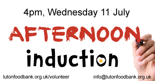 Volunteer Induction 11 Jul Luton Foodbank